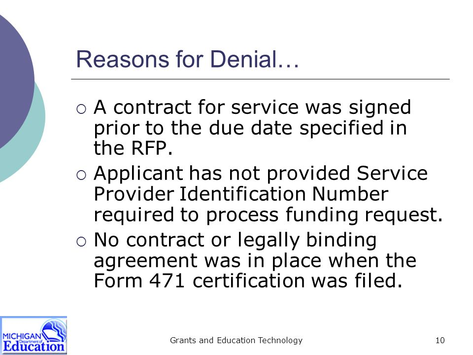 Grants and Education Technology11 Reasons for Denial…  Associated Form 470 contains service provider (SP) contact information.