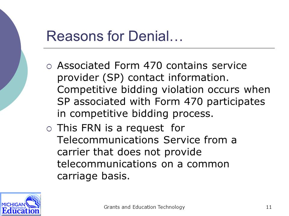 Grants and Education Technology12 Reasons for Denial…  Funding is denied because the written technology plan you provided does not cover the required funding year of 2005- 2006.