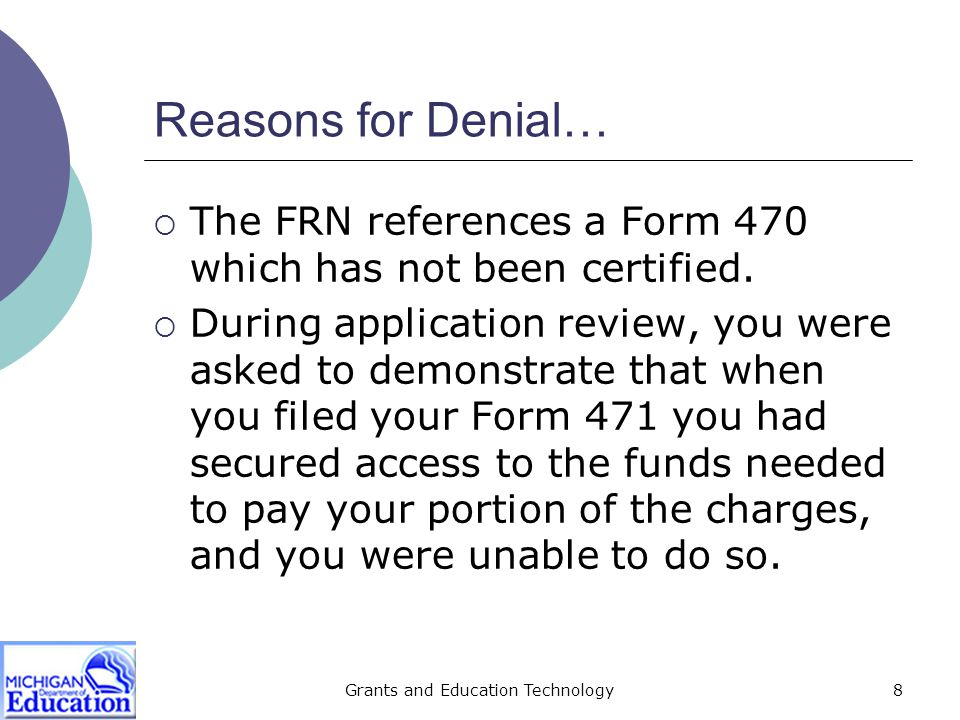 Grants and Education Technology9 Reasons for Denial…  Applicant has not provided sufficient documentation to determine the eligibility of this item.