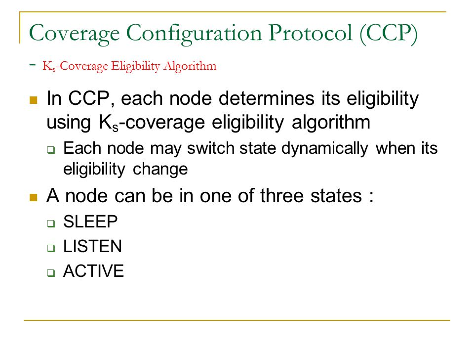 Coverage Configuration Protocol (CCP) - switch state In SLEEP : Sleep time (T S ) T S expire t Listen time