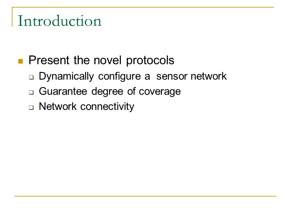Coverage and connectivity configuration when R c ≥ 2R s Theorem : For a set of sensors that at least 1- cover a region A, the communication graph is connected if R c ≥ 2R s A B Rs