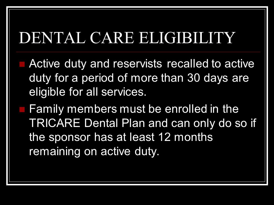 DENTAL CARE ELIGIBILITY PRIORITY OF CARE: CAT 1A Active Duty CAT 1B Reserve/National Guard CAT 2 Family members of AD/Dead CAT 3 ROTC CAT 4 Retired members/family CAT 5 GS employees CAT 6 All others