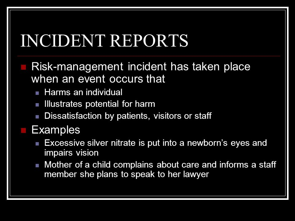 INCIDENT REPORTS Staff members aware of incidents must make the hospital command aware Mechanism: Incident Report System.