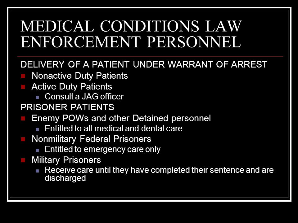 MEDICAL CONDITIONS LAW ENFORCEMENT PERSONNEL SEXUAL ASSAULT AND RAPE NAVMEDCOMINST 6310.3 (Management of Alleged or Suspected Sexual Assault and Rape Cases) provides guidance for: Care Evaluation Medico-legal documentation OPNAVINST 1752.1 (Sexual Assault Victim Intervention Program), and SECNAVINST 5800.11, (Victim and Witness Program) provide guidance for the care and support of victimes