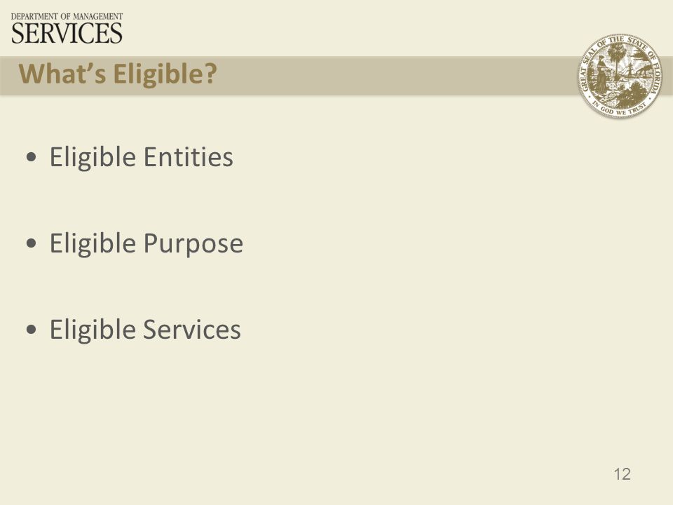 13 Eligible Entities Schools: Must meet statutory definition of elementary or secondary school in No Child Left Behind Act of 2001, must not operate as for-profit business, and must not have an endowment exceeding $50 million.