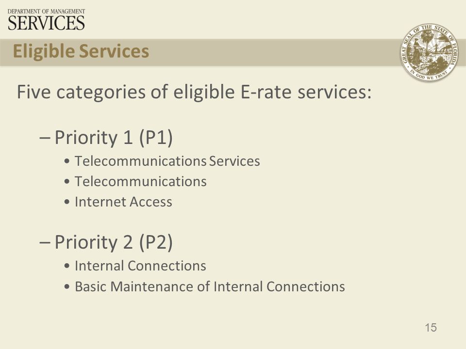 16 Eligible Services – P1 Funded first Telecommunications Service: Used to communicate electronically between sites. Includes local and long distance, digital transmission services, wireline and wireless Telecommunications: Non-telecommunications carriers may provide telecommunications via lit or dark fiber in whole or in part. Internet Access: Basic conduit access to the Internet, including e-mail