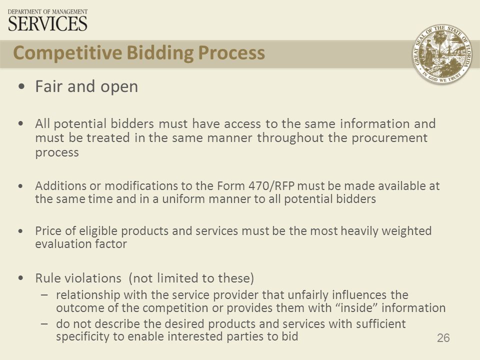27 Bid Evaluation Matrix FactorPoints Available Vendor 1Vendor 2Vendor 3 Price of the ELIGIBLE goods and services 30 153025 Prior experience w/ vendor 20 0 Prices for ineligible services, products & Fees 25 201525 Flexible Invoicing: 472 or 474 15 0 Environmental objectives 5 532 Local or in state vendor 5 555 Total 100 6568 92