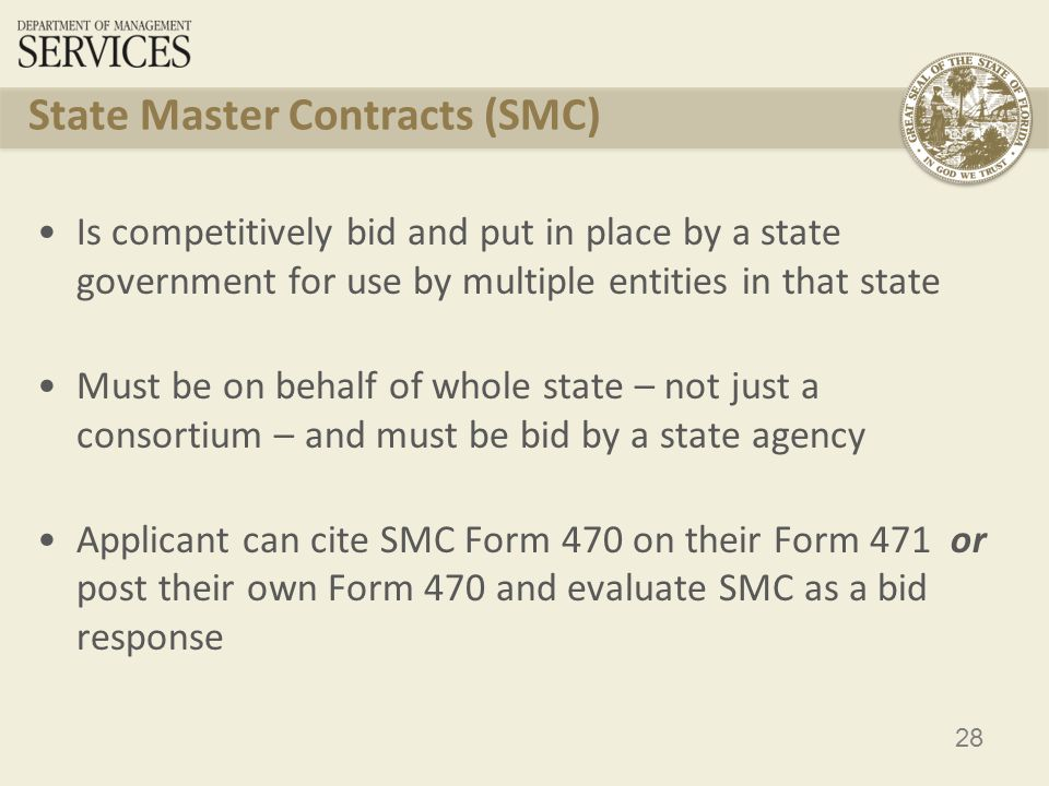 29 State Master Contracts cont'd Single winner contracts: applicant does not have to justify vendor selection and cites SMC Form 470 on Form 471 Multi-vendor contracts: applicant must conduct a mini-bid between the winners with price of eligible goods and services being the primary factor AND document their vendor selection process Contract Award Date = Date applicant decides to purchase off State Master Contract  Memorialize decision to purchase off SMC in email to self or the file