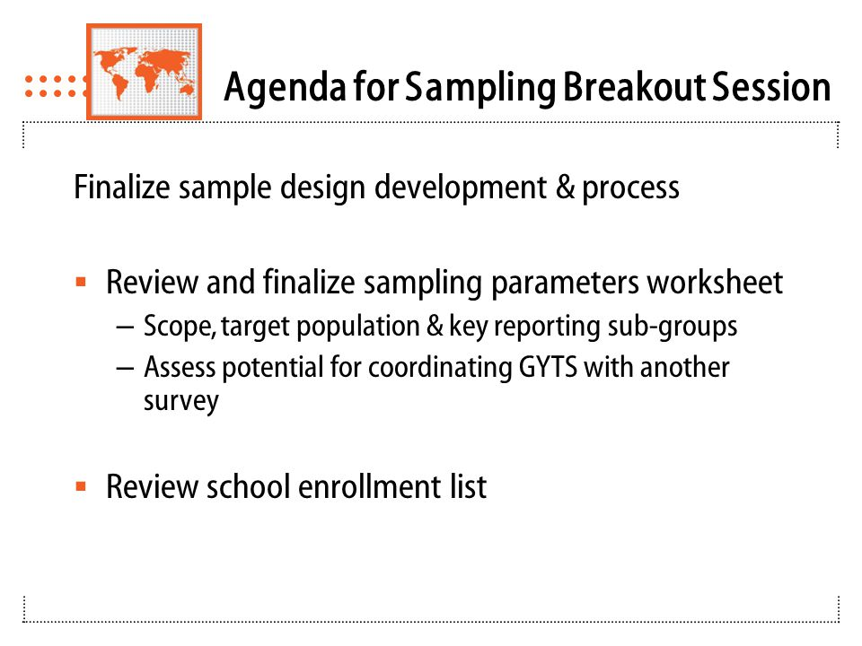 GLOBAL TOBACCO SURVEILLANCE SYSTEM Global Youth Tobacco Survey Training Workshop Introduction to the GYTS Sample Design & Weights