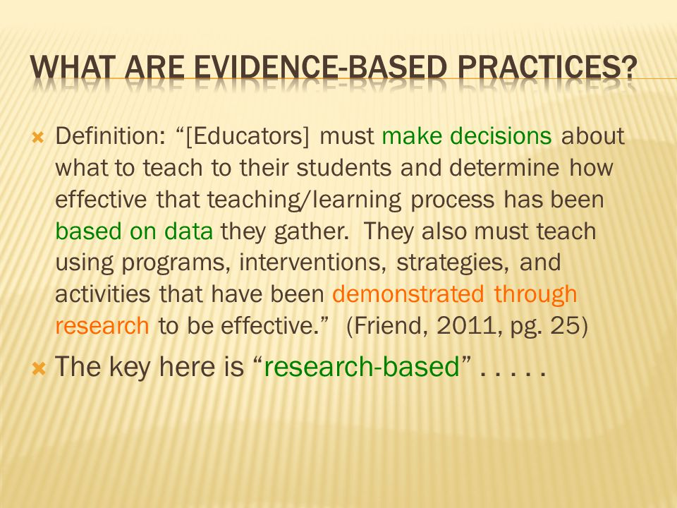  Both IDEA and NCLB require the use of evidence-based practices.