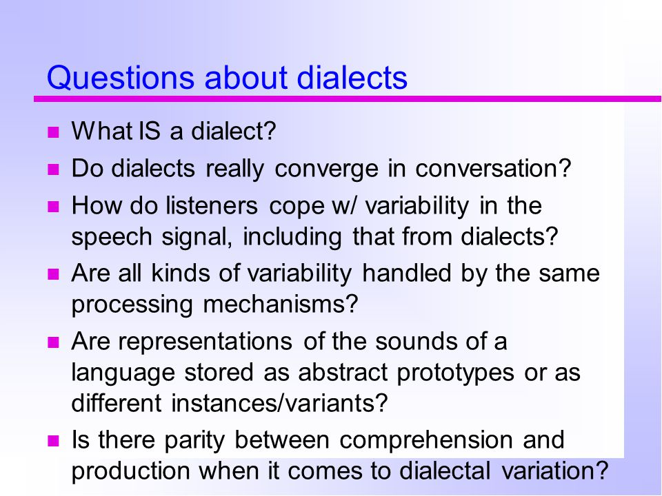Questions about dialects What IS a dialect.Do dialects really converge in conversation.