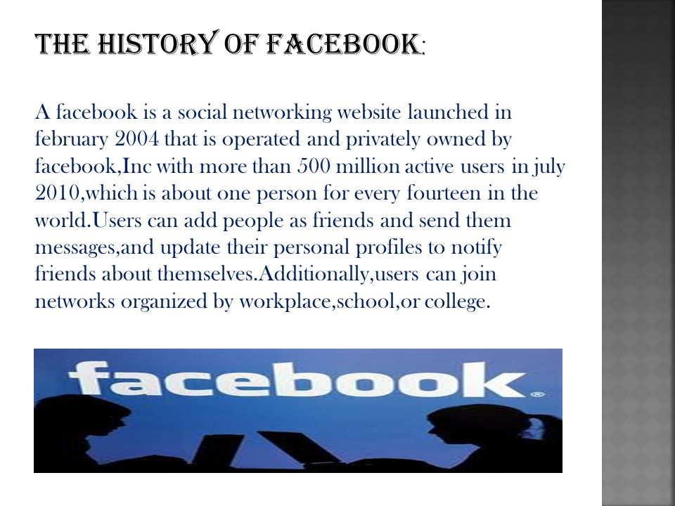 The website s name stems from the colloquial name of books given to students at the start of the academic year by university administrations in the US with the intention of helping students to get to know each other better.facebook allows anyone who declares themselves to be aged 13 or older to become a member of the website.
