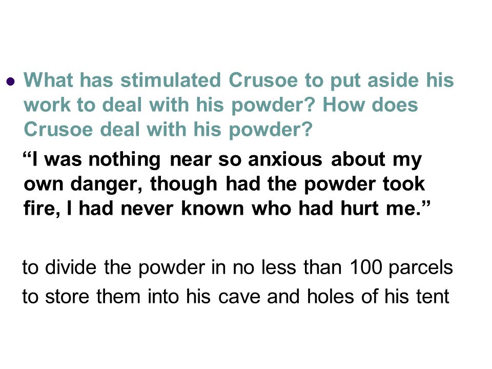 What else does Crusoe do when dealing with his powder.