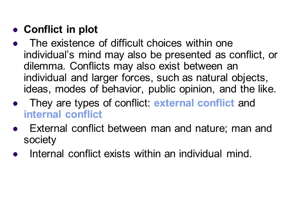 Five stages of plot Exposition: beginning -----middle-----end Complication: rising action, develops and intensifies the conflict Crisis (Climax): the moment at which the plot reaches its point of greatest emotional intensity.