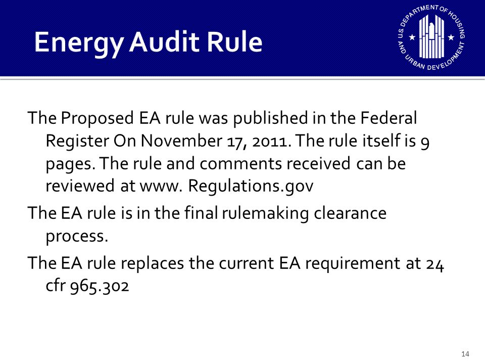 The EA Rule requires: – Continuation of EA performance every 5 years – Specific categories of Core ECMs to be evaluated including water conservation – An assessment of existing property conditions, maintenance, and resident education – Analysis of utility bills with comparison to a benchmark if available 15
