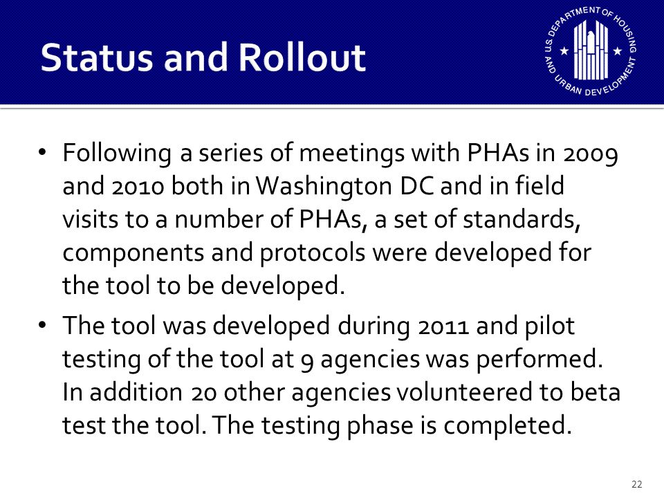 23 Status and Rollout A working draft copy of the PNA tool was posted on the HUD website in November, 2011.