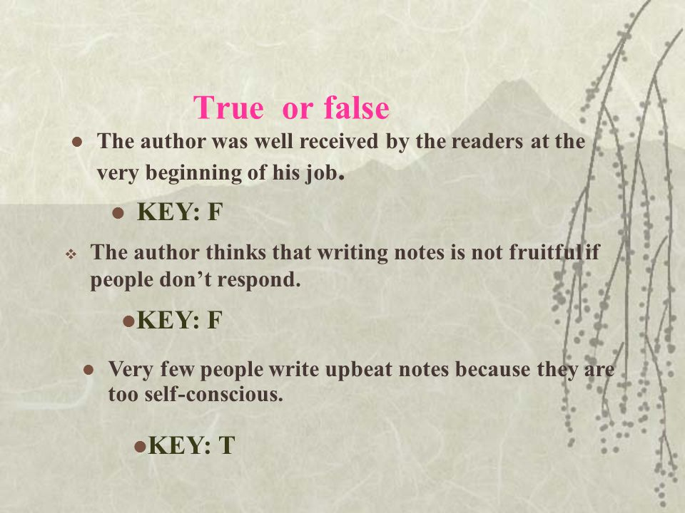 True or false  The author thinks that writing notes is not fruitful if people don't respond.