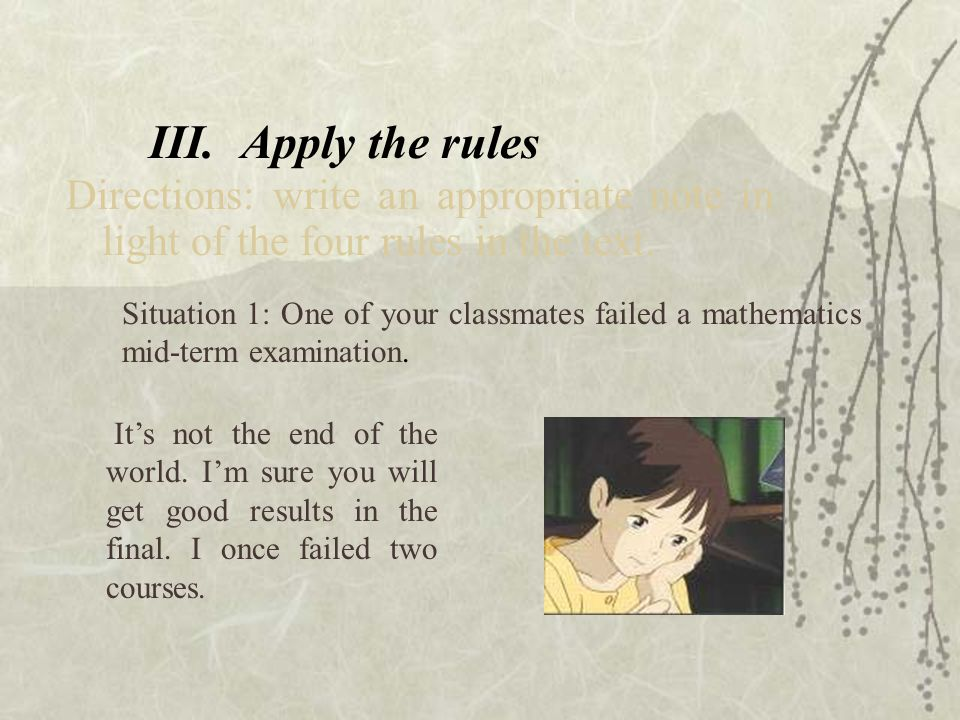 III.Apply the rules Directions: write an appropriate note in light of the four rules in the text.
