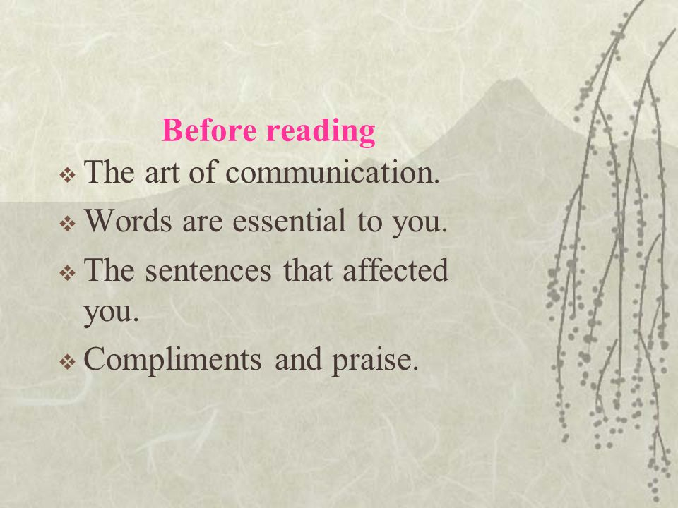 Before reading  The art of communication. Words are essential to you.