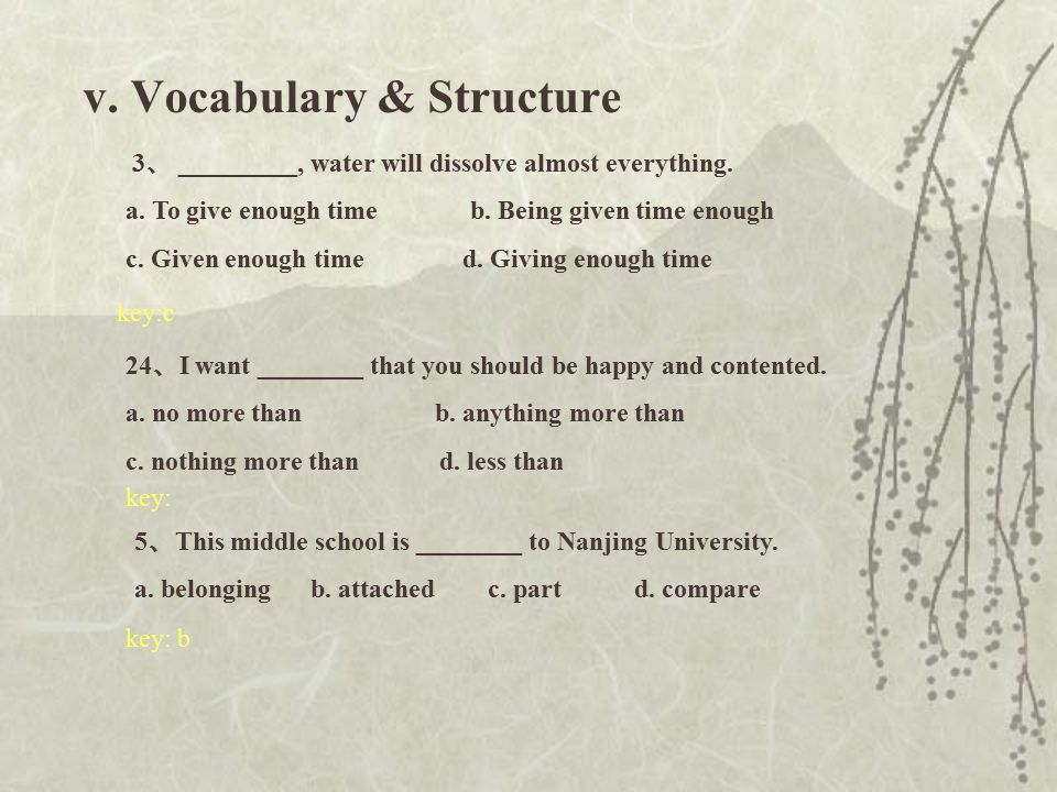 v.Vocabulary & Structure 3 、 _________, water will dissolve almost everything.