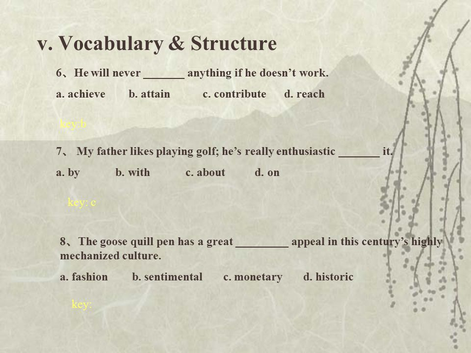 v.Vocabulary & Structure 6 、 He will never _______ anything if he doesn't work.