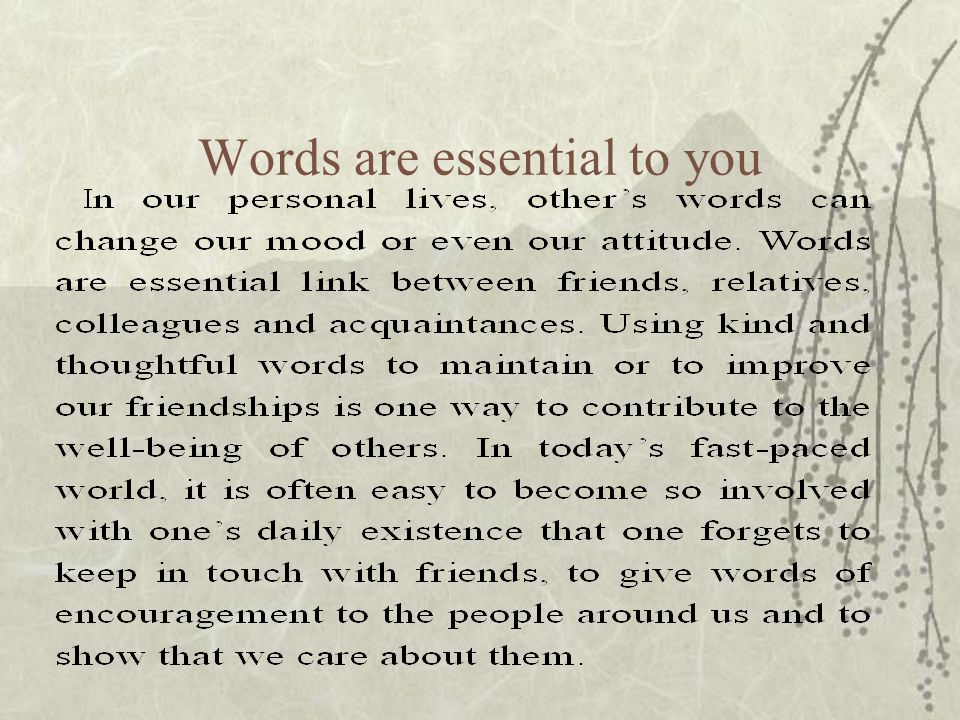 Words are essential to you
