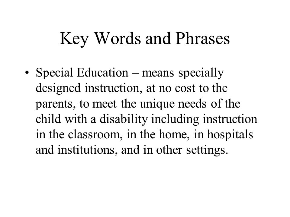 Key Words and Phrases Collaboration – means a teacher of exceptional children works with children with disabilities in the regular classroom to provide specially designed instruction and related services.