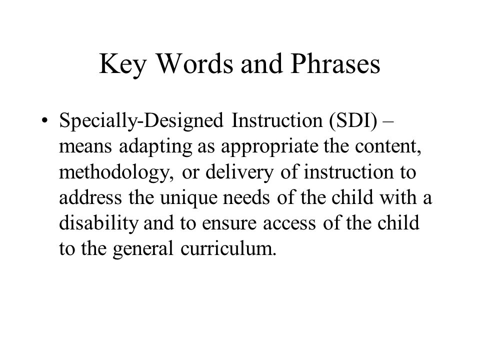 Key Words and Phrases Related Services – means transportation and such developmental, corrective, or supportive services as are required to assist a child with a disability to benefit from special education.