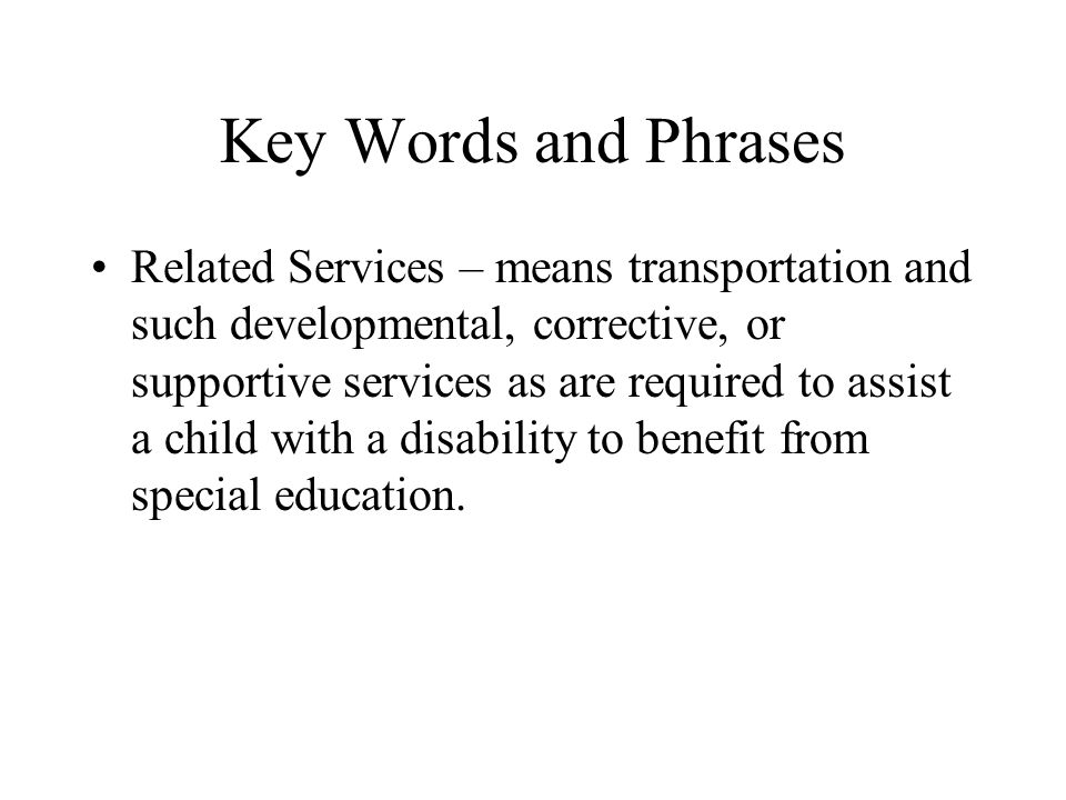 Key Words and Phrases Least Restrictive Environment (LRE) – means the educational setting in which the student with a disability can learn effectively, based upon unique needs and capabilities, and interact with similar age peers who are not disabled.