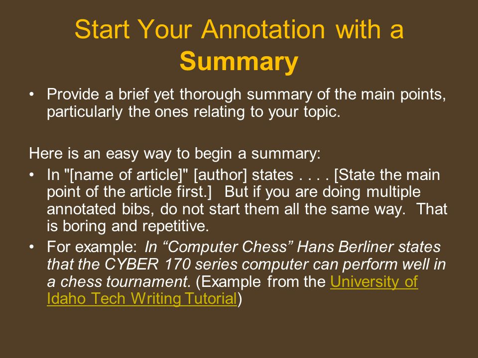 Annotation summary Do s Focus on the big picture, the main point or purpose Put it into your own words Give the ideas of the source objectively Keep it concise: 2-4 sentences