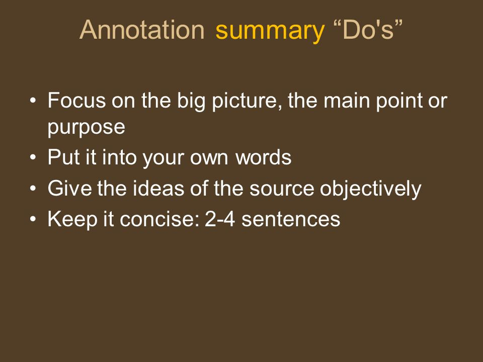 Annotation Summary Don'ts Don't focus on specific details or examples.