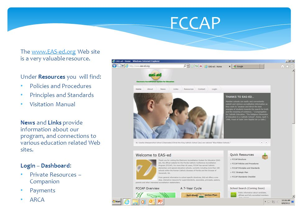 Login – Dashboard: Need email address & password From the Dashboard you can see items in the EAS-Ed Management Box E-ARCA Previous E-ARCAs Payments Profile Private Resources FCC Companion Manual SIP Sample Calendar TYC Report Template Yearly Report Template www.EAS-ed.org FCCAP