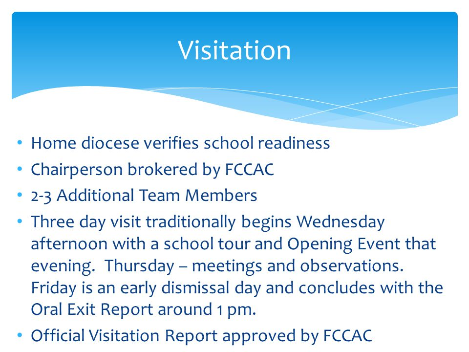 Diocese verifies school readiness File Check SIP Book review Review of Action Plans Review of Standards Visitation