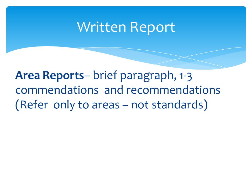 Written Report Area Recommendations must be specifically addressed to the process Ex.