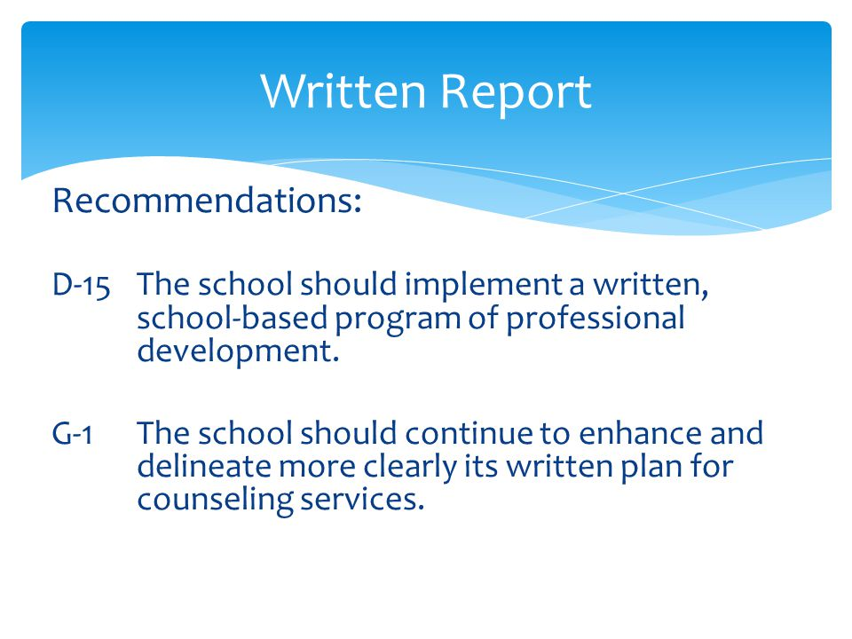 Written Report Evaluation and Summary Overall impression of the school Intent to implement Action Plan Written Report will be sent to FCC Accreditation Committee for review and granting of status Statement of appreciation for hospitality