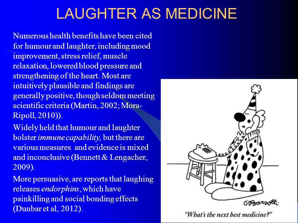 HUMOUR AND LONGEVITY The ultimate health benefit might be an increased life expectation.