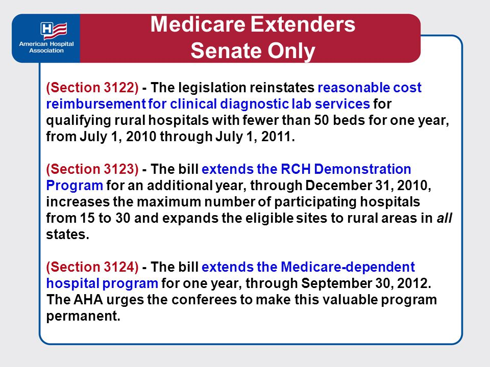 More Rural Protections Senate Only Temporary improvements to the Medicare inpatient hospital payment adjustment for low-volume hospitals - The bill would improve the low-volume adjustment for FY 2011 and FY 2012 for hospitals more than 15 road miles from another comparable hospital and with up to 1,600 Medicare discharges.