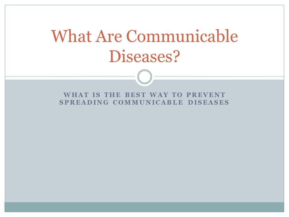 Communicable disease: A disease that is spread from one living thing to another or through the environment.