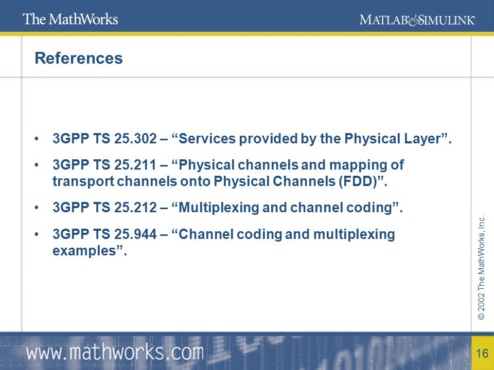 © 2002 The MathWorks, Inc.17 Modulation and Spreading Specifications Modulation: –QPSK.