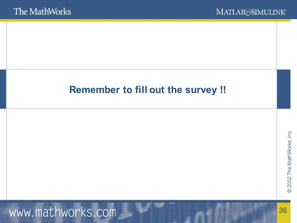 © 2002 The MathWorks, Inc. 37 Thank you