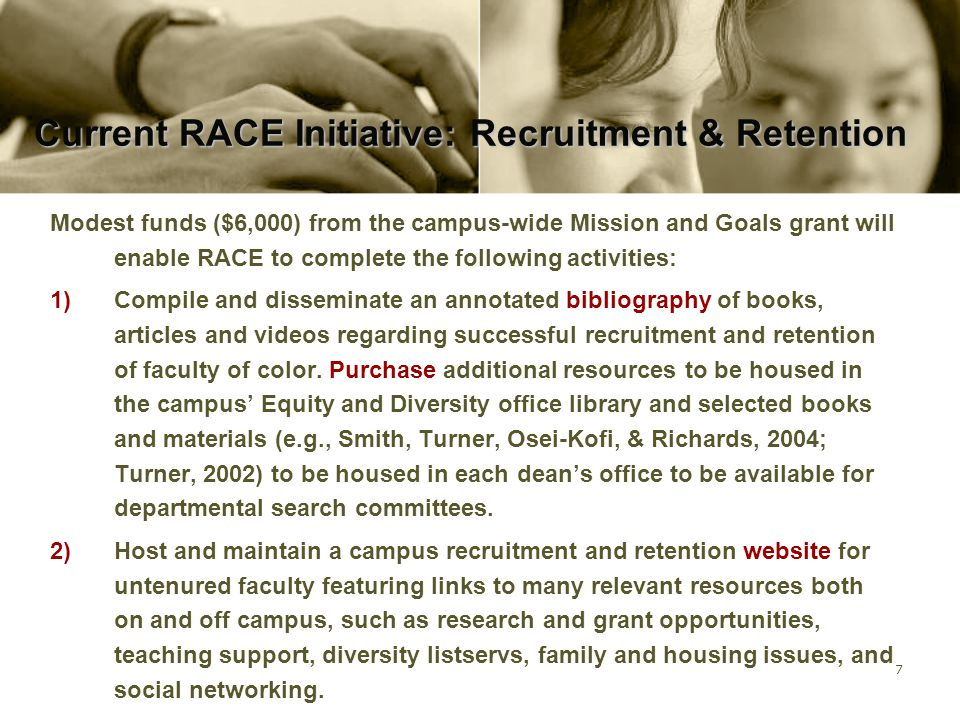 8 Current RACE Initiative: Recruitment & Retention 3) Create protocol for increasing the pool of qualified candidates of color.