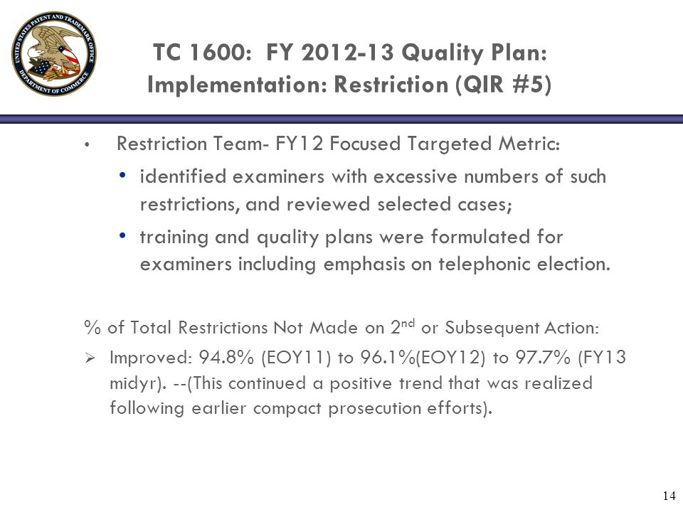 TC 1600: FY 2013 Quality Plan: Implementation Established the basis for our FY 13 main focus: QIR #1: actions/disposal and QIR #2: RCEs of total disposals.