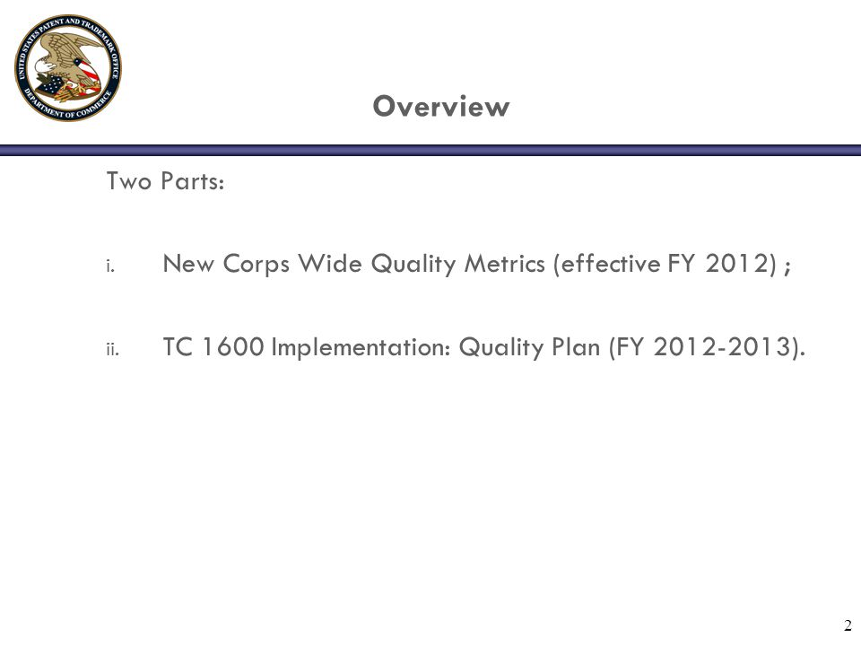 Corps Wide Quality Metrics USPTO and Patent Public Advisory Committee (PPAC) 2011 Initiative.