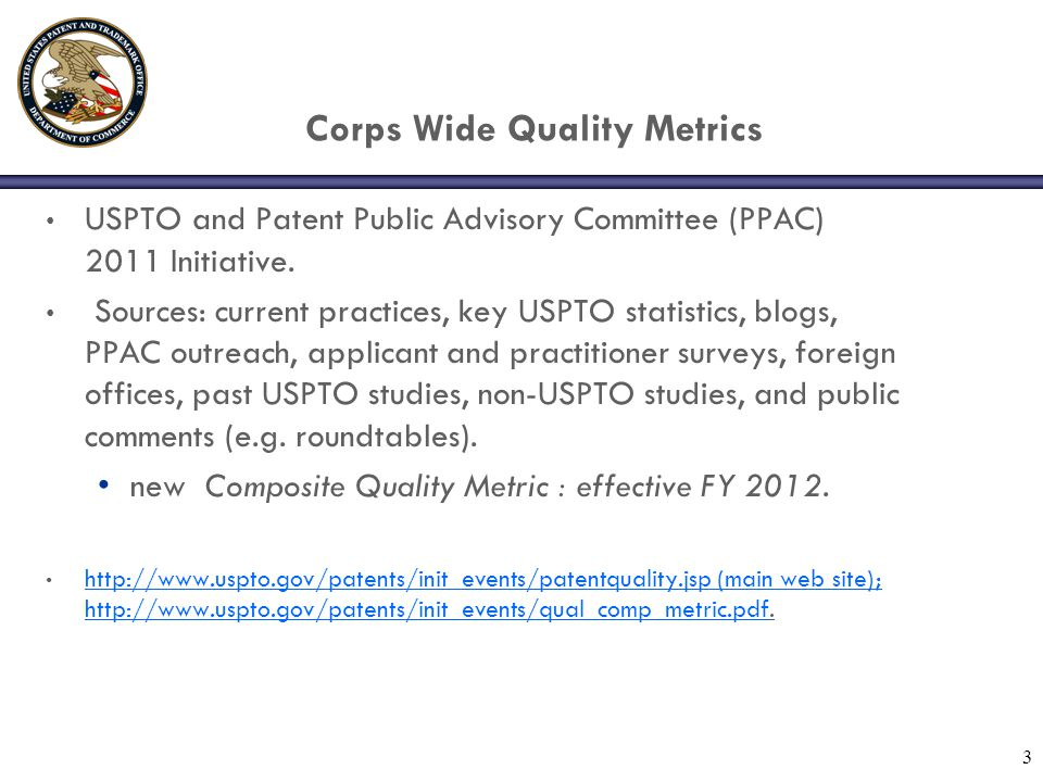 Seven Corps Wide Quality Metrics These metrics, combine to present a balanced view of quality issues at the USPTO: 4