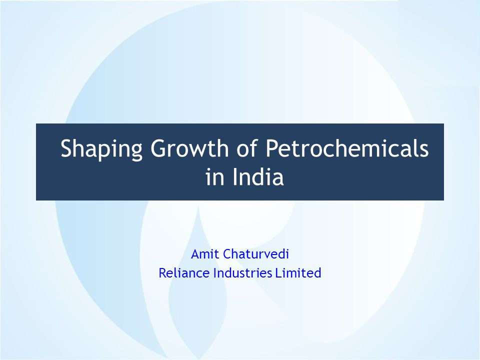 Contents 2 Growth Drivers Indian Petrochemical Industry India – The Growth Story Path Forward Challenges
