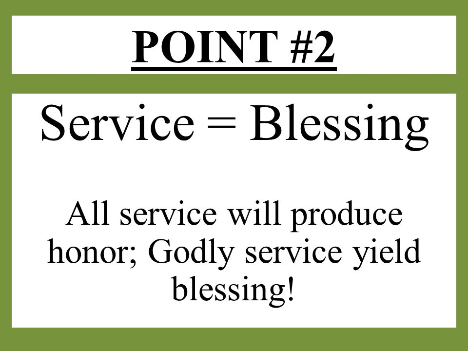POINT #2 cont'd Most will not understand your unsolicited service – but that's the point.