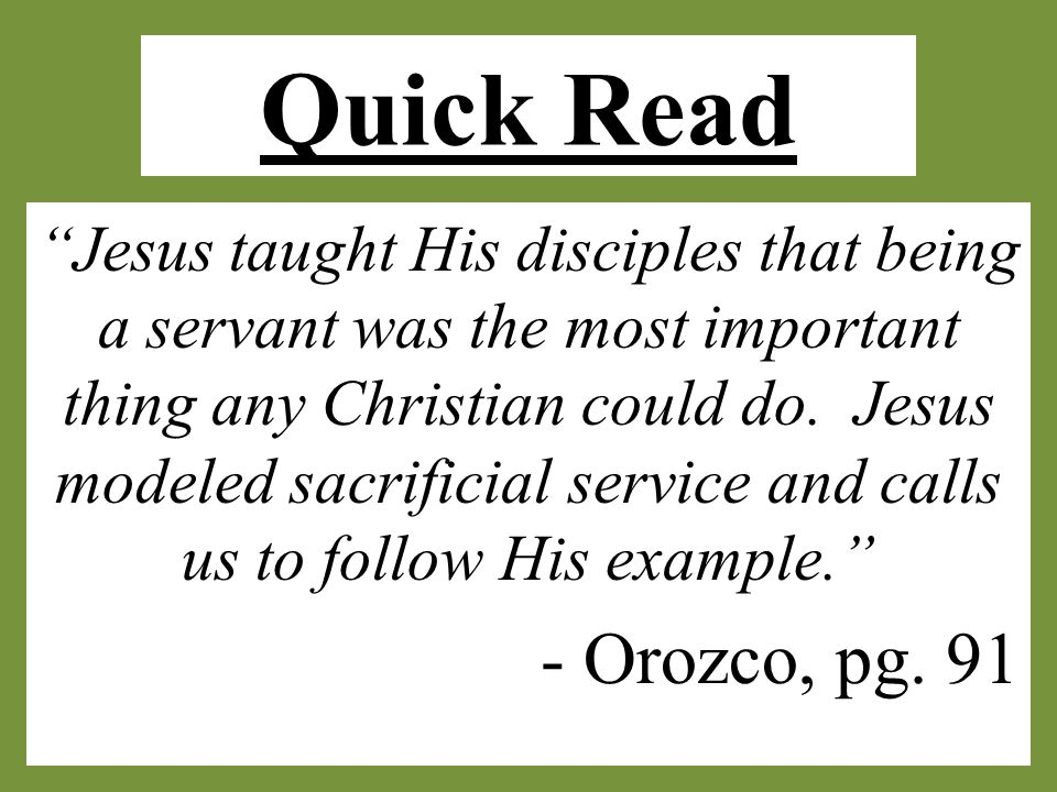 Study Aim To decide how I will follow Jesus' example by serving someone in the coming week. - Orozco, pg.