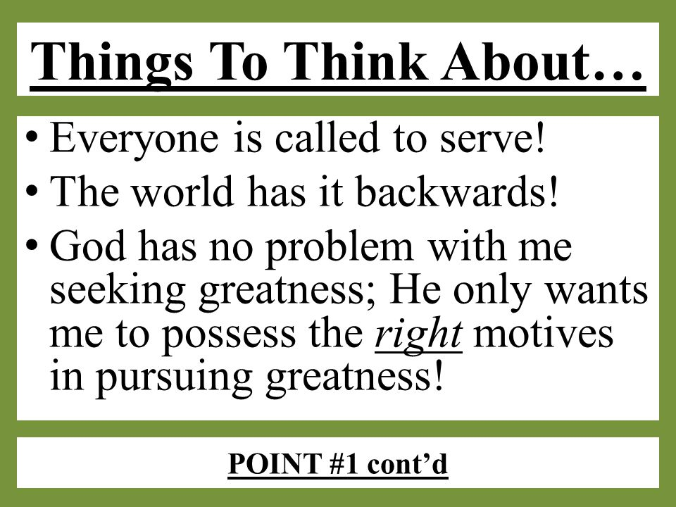 POINT #2 Service = Blessing All service will produce honor; Godly service yield blessing!