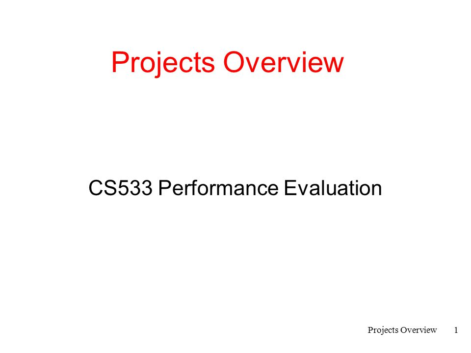 Projects Overview2 Your Projects This Semester Performance Measurement Warm-ups A series of small tasks to get you in the mode for measuring and reporting Follow closely the material in the text – Network Performance The Main Performance A large project following your own interests.