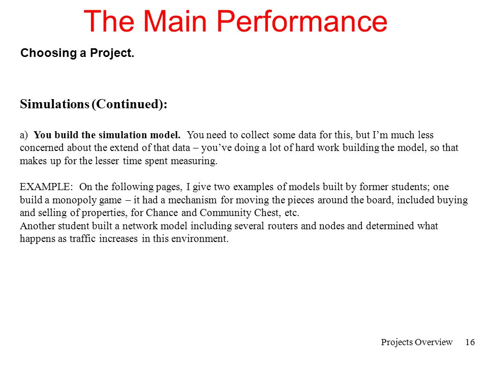 Projects Overview17 The Main Performance Choosing a Project.